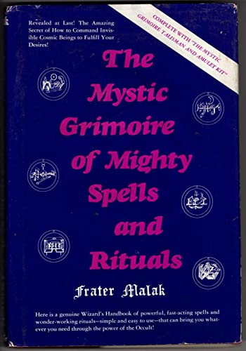 The Mystic Grimoire of Mighty Spells and: Frater Malak