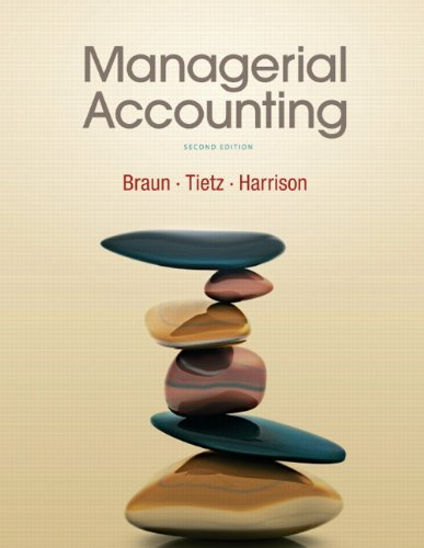 Managerial Accounting (2nd Edition): Karen W. Braun,