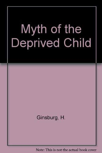 9780136091561: The Myth of the Deprived Child