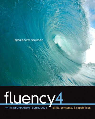 9780136091820: Fluency with Information Technology: Skills, Concepts, and Capabilities, 4th Edition