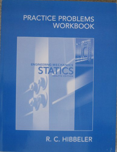 Practice Problems Workbook for Engineering Mechanics: Statics,: Hibbeler, Russell C.