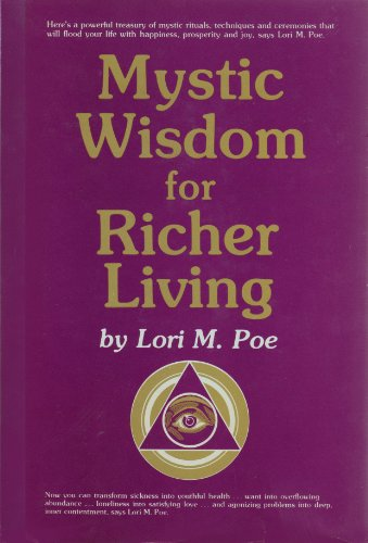 Mystic Wisdom for Richer Living: Lori M. Poe