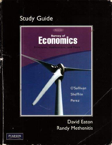Study Guide for Survey of Economics: Principles,: Arthur O'Sullivan, Steven