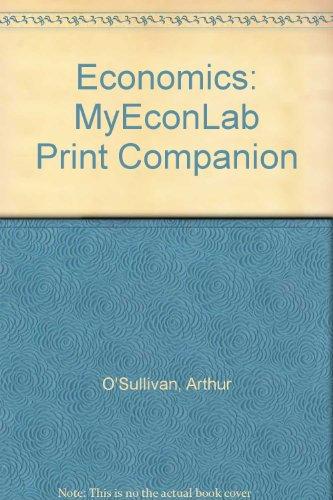 9780136094005: Economics: MyEconLab Print Companion