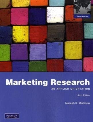 9780136094234: Marketing Research:An Applied Orientation: Global Edition