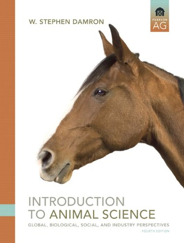 Introduction to Animal Science: Global, Biological, Social: W. Stephen Damron
