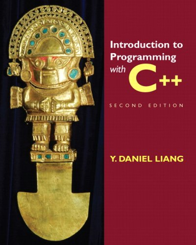 Introduction to Programming with C++ (2nd Edition): Liang, Y. Daniel