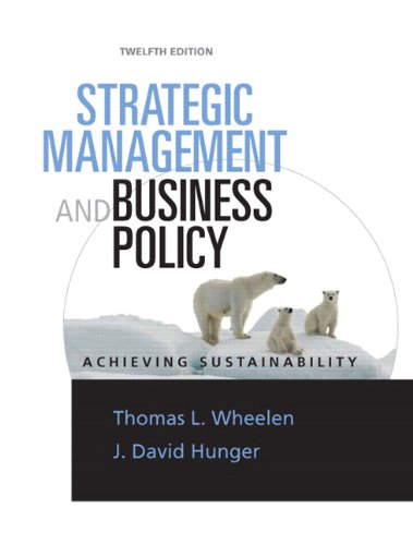 Strategic Management & Business Policy: Achieving Sustainability: Thomas L. Wheelen,