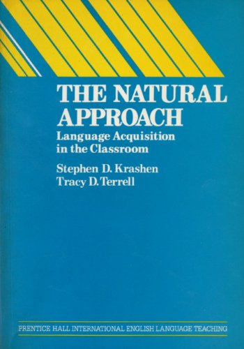 9780136099345: The Natural Approach: Language Acquisition in the Classroom (Language teaching methodology series)