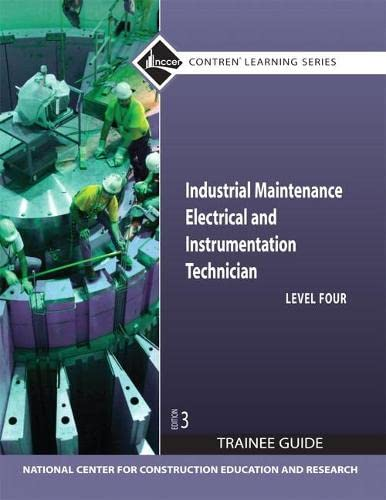 9780136099550: Industrial Maintenance Electrical & Instrumentation Level 4 Trainee Guide, Paperback (3rd Edition) (Contren Learning)