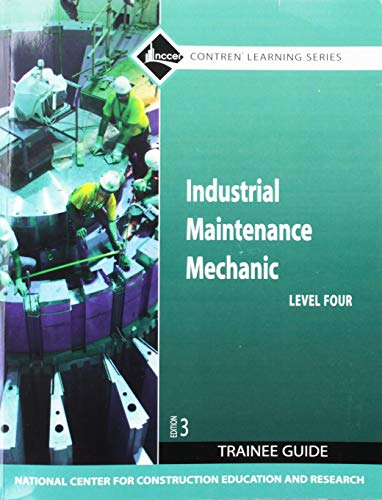 9780136099574: Industrial Maintenance Mechanic Level 4 Trainee Guide, Paperback (3rd Edition)