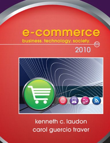 E-Commerce 2010 (6th Edition): Kenneth Laudon, Carol