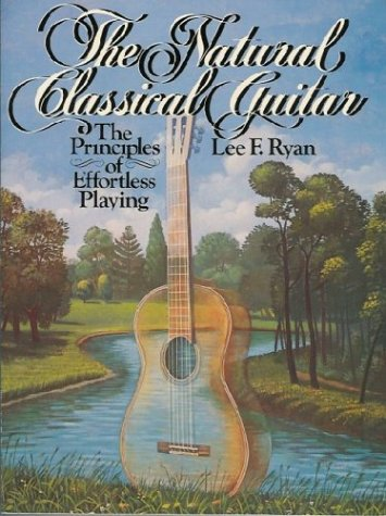 9780136100638: The Natural Classical Guitar: The Principles of Effortless Playing