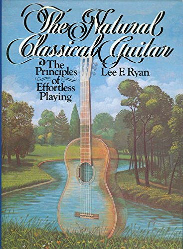 9780136100713: The Natural Classical Guitar: The Principles of Effortless Playing