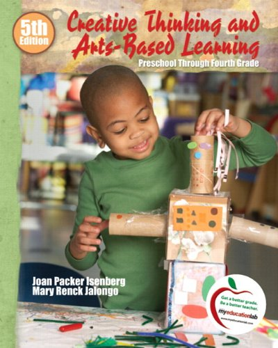 9780136100850: Creative Thinking and Arts-Based Learning: Preschool Through Fourth Grade [With Access Code] (myeducationlab (Access Codes))