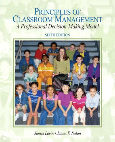 9780136100881: Principles of Classroom Management: A Professional Decision-Making Model (with MyEducationLab) (6th Edition)