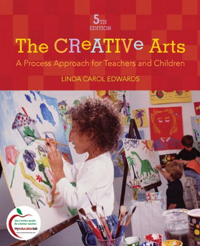 9780136101093: The Creative Arts: A Process Approach for Teachers and Children (with MyEducationLab) (5th Edition)