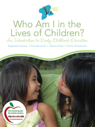 9780136101116: Who Am I in the Lives of Children? An Introduction to Early Childhood Education (with MyEducationLab) (8th Edition)