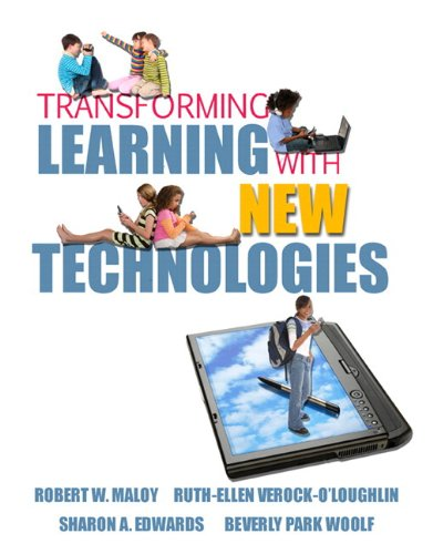 Transforming Learning with New Technologies (with MyEducationKit): Robert W. Maloy,