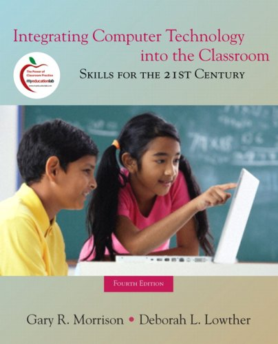 9780136101345: Integrating Computer Technology into the Classroom: Skills for the 21st Century (with MyEducationLab)