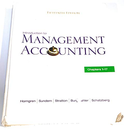 9780136102663: Introduction to Management Accounting 15th Edition Chs. 1-17