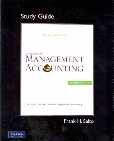 9780136102687: Study Guide for Introduction to Management Accounting: Ch's 1-17