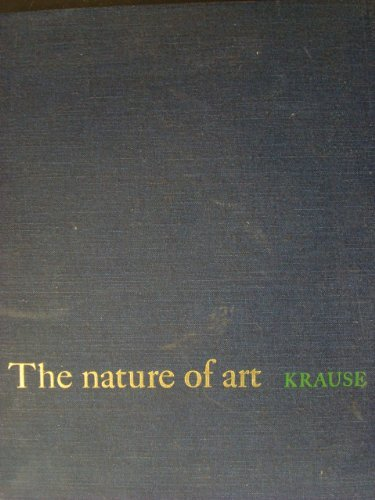 The Nature of Art: Krause, Joseph H.