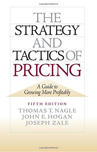 9780136106814: The Strategy and Tactics of Pricing: A Guide to Growing More Profitably