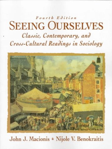 9780136106845: Seeing Ourselves: Classic, Contemporary, and Cross-Cultural Readings in Sociology