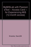 MyMISLab with Pearson eText -- Access Card: Kroenke, David M.