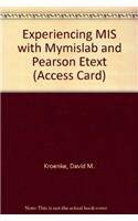 Experiencing MIS with MyMISLab and Pearson eText: David M. Kroenke