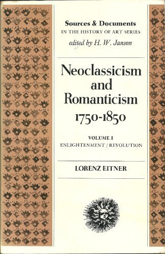 Neoclassicism and Romanticism, 1750-1850, Vol. 1: Enlightenment/Revolution: Lorenz Edwin Alfred