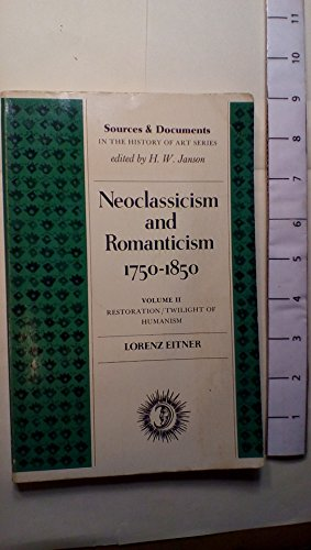 9780136109150: Neoclassicism and Romanticism, 1750-1850: Sources and Documents (Sources & Documents in History of Art), Volume 2 Restoration / Twilight of Humanism