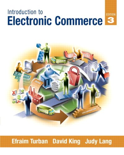 Introduction to Electronic Commerce: Efraim Turban; Judy