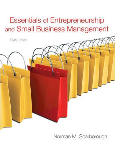 Essentials of Entrepreneurship and Small Business Management: Scarborough, Norman M.