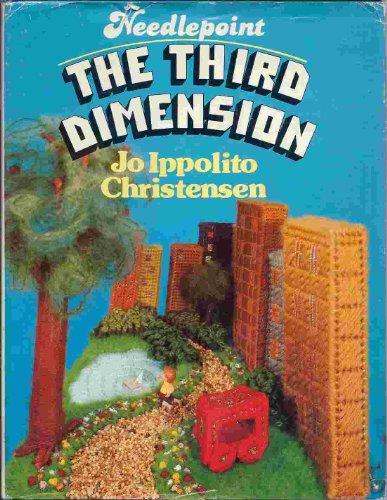 Needlepoint: The Third Dimension (Creative handcrafts series): Jo Ippolito Christensen