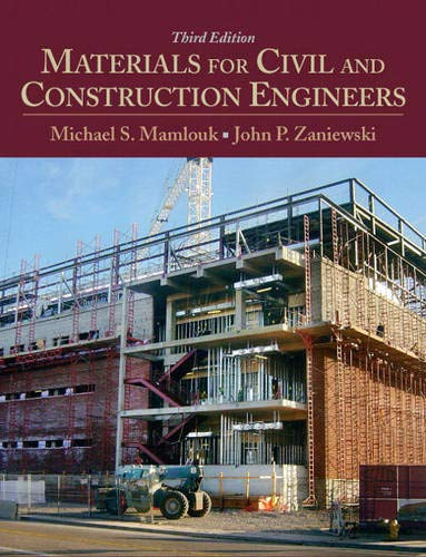 Materials for Civil and Construction Engineers (3rd Edition): Mamlouk, Michael S.; Zaniewski, John ...