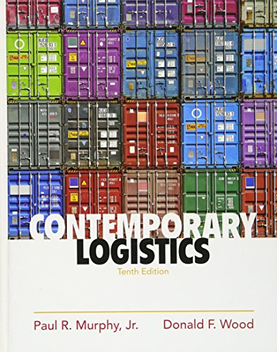 Contemporary Logistics (10th Edition): Wood, Donald, Murphy