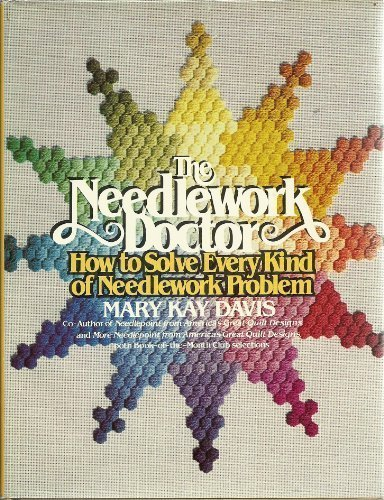 Needlework Doctor: How to Solve Every Kind of Needlework Problem (0136110878) by Mary Kay Davis
