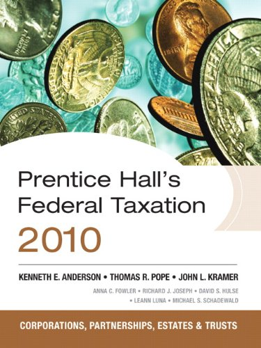 Prentice Hall's Federal Tax 2010: Corporations (23rd: Kenneth E. Anderson,