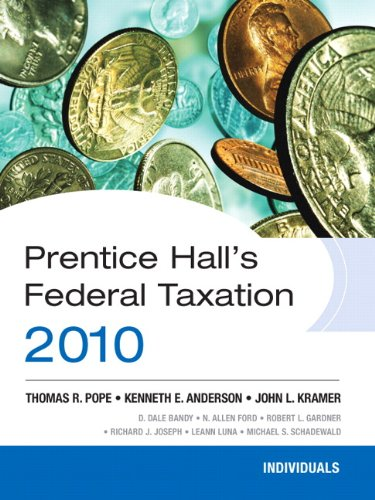 Prentice Hall's Federal Tax 2010: Individuals (9780136112310) by Thomas R. Pope; Kenneth E. Anderson; John L. Kramer