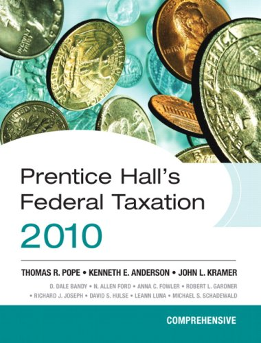 Prentice Hall's Federal Taxation 2010: Comprehensive (23rd: Thomas R. Pope,