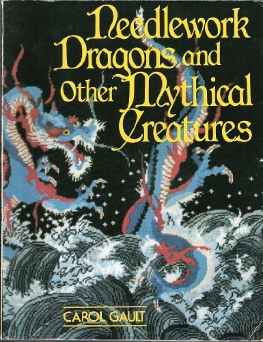 9780136113362: Needlework Dragons and Other Mythical Creatures