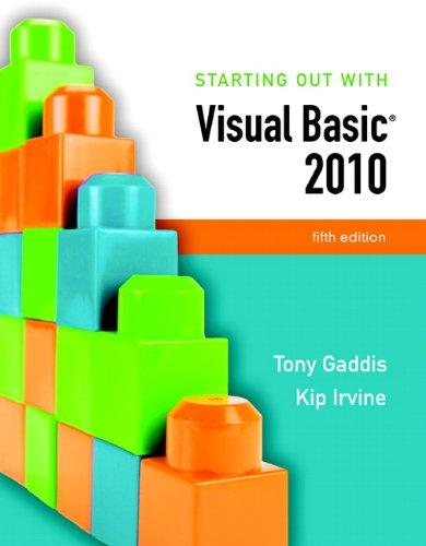 Starting Out With Visual Basic 2010: Tony Gaddis, Kip