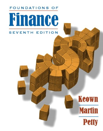 9780136113652: Foundations of Finance: The Logic and Practice of Financial Management (Prentice Hall Series in Finance)