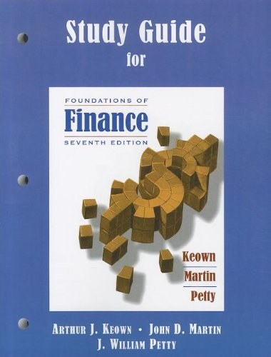 Study Guide for Foundations of Finance: Arthur J Keown,