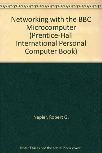 9780136114680: Networking With the Bbc Microcomputer (Prentice-Hall International Personal Computer Book)