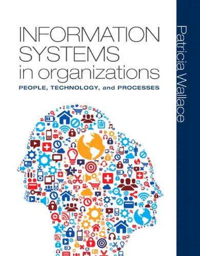 9780136115625: Information Systems in Organizations: People, Technology, and Processes