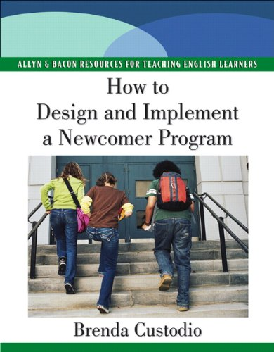 9780136119012: How to Design and Implement a Newcomer Program (Allyn & Bacon Resources for Teaching English Learners)