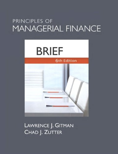9780136119456: Principles of Managerial Finance, Brief (6th Edition)